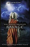 Wolf Springs Chronicles: Savage: Book 3