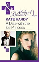 A Date with the Ice Princess (Mills & Boon Medical)