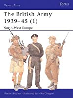 The British Army 1939-45 (1): North-West Europe