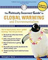 Politically Incorrect Guide to Global Warming and Environmentalism