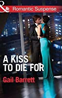 A Kiss to Die for (Mills & Boon Romantic Suspense) (Buried Secrets - Book 2)