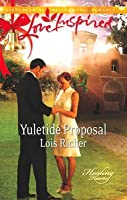Yuletide Proposal (Mills & Boon Love Inspired) (Healing Hearts - Book 2)