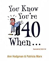 You Know You're 40 When..