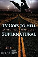 TV Goes to Hell: An Unofficial Roadmap of Supernatural