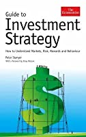 The Economist Guide to Investment Strategy: How to Understand Markets, Risk, Rewards and Behaviour