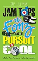Jam Tops, the Fonz and the Pursuit of Cool: A Rockin' Retro ROM Com for the Hair Gel Generation!