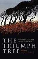 The Triumph Tree: Scotland's Earliest Poetry, 550-1350