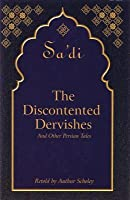 The Discontented Dervishes: And Other Persian Tales