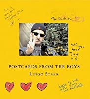 Postcards from the Boys: Featuring Postcards Sent by John Lenon, Paul McCartney and George Harrison. Ringo Starr