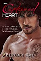 The Captured Heart (The Claiming Games Book 1)