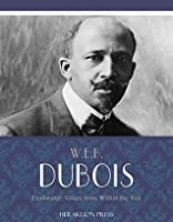 "w e b du bois crossing the veil Web du bois and ""the damnation of women"":  voices from within the veil new york: schocken google scholar  the crossing press feminist series google."