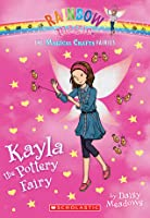 Kayla the Pottery Fairy (The Magical Crafts Fairies #1)