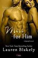Melt for Him (Fighting Fire, #2)