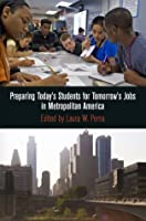 Preparing Today's Students for Tomorrow's Jobs in Metropolitan America (The City in the Twenty-First Century)