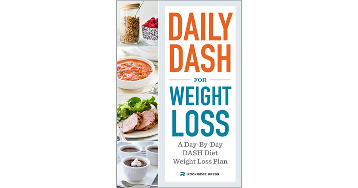 Daily Dash for Weight Loss: A Day-By-Day Dash Diet Weight ...