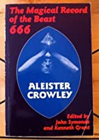 The Diaries of Aleister Crowley: The Magical Record of the Beast 666