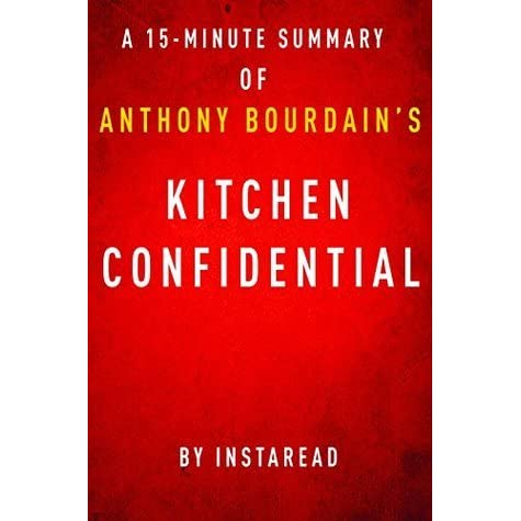 Kitchen confidential by anthony bourdain a 15 minute for Kitchen confidential