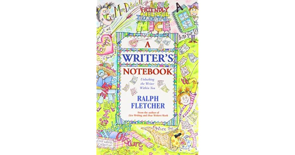 A Writer S Notebook Unlocking The Writer Within You By border=