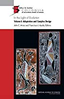 In the Light of Evolution, Volume 1: Adaptation and Complex Design
