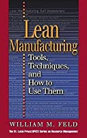 Lean Manufacturing: Tools, Techniques, and How to Use Them. the St. Lucie Press/APICS Series on Resource Management