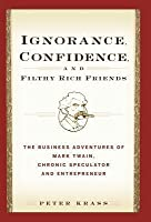 Ignorance, Confidence, and Filthy Rich Friends
