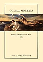 Gods and Mortals: Modern Poems on Classical Myths