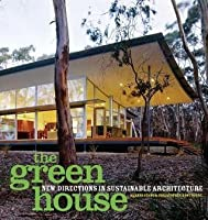 Green House, The: New Directions in Sustanable Architecture