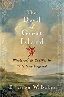 Devil of Great Island: Witchcraft and Conflict in Early New England