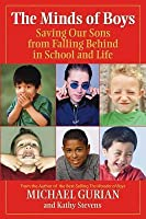 Minds of Boys: Saving Our Sons from Falling Behind in School and Life