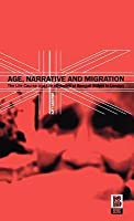 Age, Narrative and Migration: The Life Course and Life Histories of Bengali Elders in London