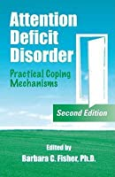 Attention Deficit Disorder: Practical Coping Mechanisms