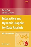 Interactive and Dynamic Graphics for Data Analysis: With R and Ggobi
