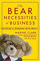 Bear Necessities of Business: Building a Company with Heart