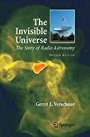 Invisible Universe: The Story of Radio Astronomy (Revised)