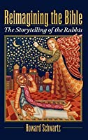 Reimagining the Bible: Storytelling of the Rabbis