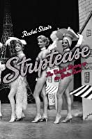 Striptease: The Untold History of the Girlie Show