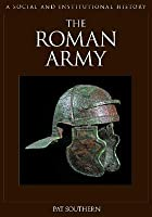 The Roman Army: A Social and Institutional History