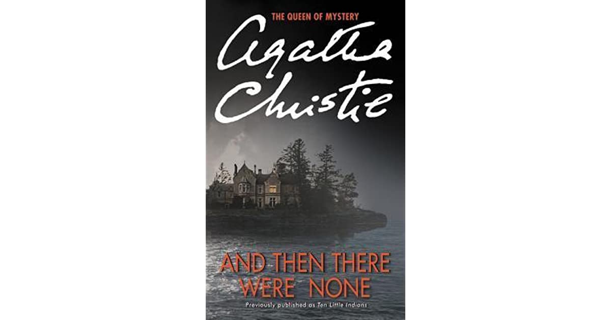 """a review of the mystery book and then there were none """"ten little indian boys went out to dine one choked his little self and then there were nine""""-ten little indians it's not uncommon to hear the name agatha christie when browsing the mystery section of your local book store."""
