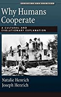 Why Humans Cooperate: A Cultural and Evolutionary Explanation. Evolution and Cognition