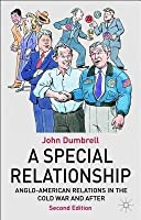 Special Relationship: Anglo-American Relations from the Cold War to Iraq (Revised)