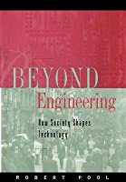 Beyond Engineering: How Society Shapes Technology. the Sloan Technology Series.
