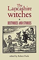 Lancashire Witches: Histories and Stories