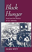 Black Hunger: Food and the Politics of U.S. Identity. Race and American Culture