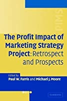 Profit Impact of Marketing Strategy Project, The: Retrospect and Prospects