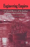 Engineering Empires: Technology, Science and Culture, 1760-1911