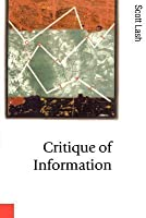 Critique of Information. Theory, Culture and Society.