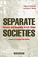 Separate Societies: Poverty and Inequality in U.S. Cities (Revised)