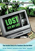 Lost Ate My Life: The Inside Story of a Fandom Like No Other