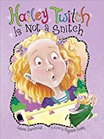Hailey Twitch Is Not a Snitch (Hailey Twitch, #1)