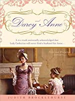 Darcy and Anne: It Is a Truth Universally Acknowledged That Lady Catherine Will Never Find a Husband for Anne...